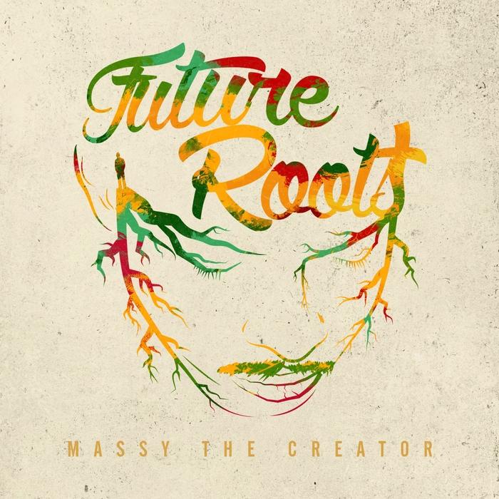 MASSY THE CREATOR - Future Roots