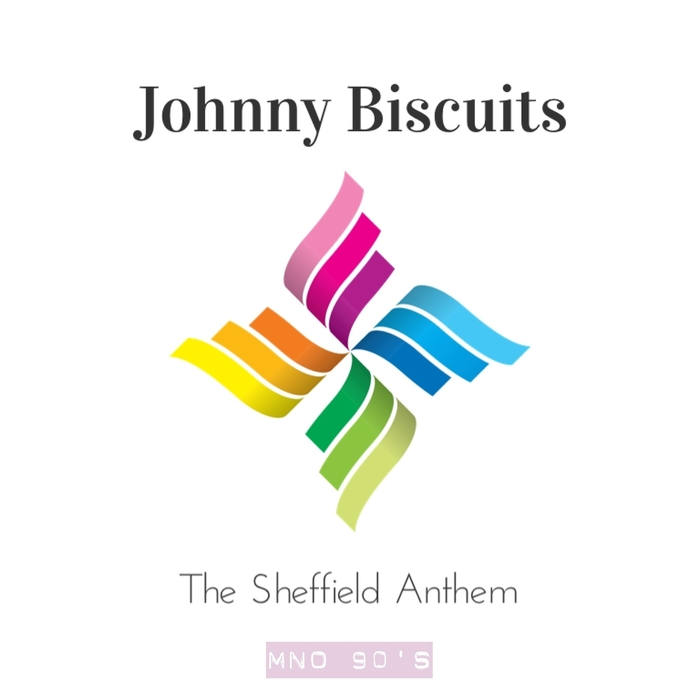 JOHNNY BISCUITS - The Sheffield Anthem