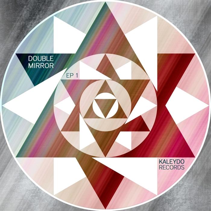 ALEX RAIDER/PAOLO SANTARONI/PATRICK HERO/MONOCOC/JOE LUKKETTI/TRITEMYO/ELIA DE BIASE - Double Mirror EP 1