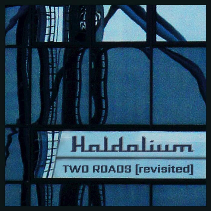 HALDOLIUM - Two Roads (Revisited)