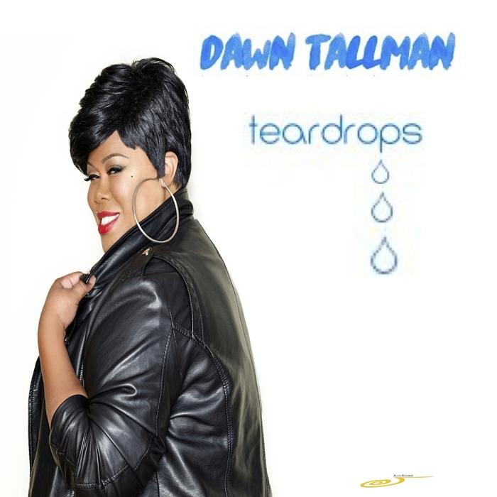 DAWN TALLMAN - Teardrops