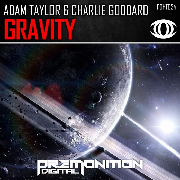 ADAM TAYLOR & CHARLIE GODDARD - Gravity
