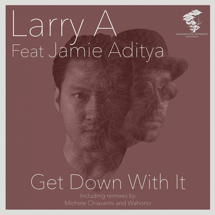 LARRY A feat JAMIE ADITYA - Get Down With It