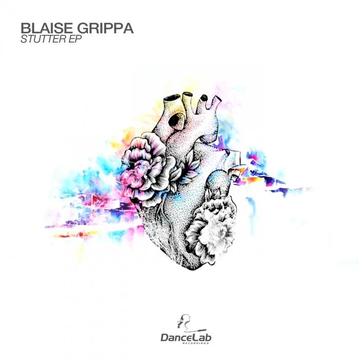 BLAISE GRIPPA - Stutter EP