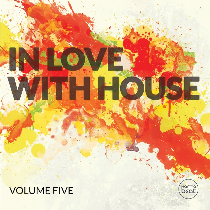 VARIOUS - In Love With House Vol 5 (Deluxe Selection Of Finest Deep Electronic Music)