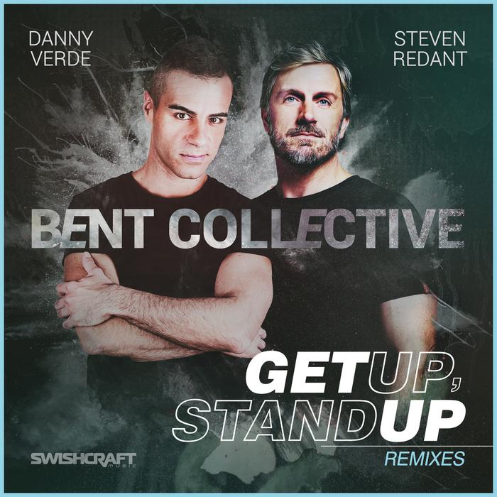 BENT COLLECTIVE - Get Up, Stand Up (Remixes)