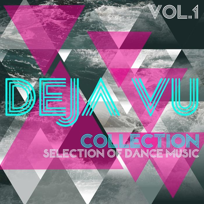 VARIOUS - Deja Vu Collection Vol 1 - Selection Of Dance Music
