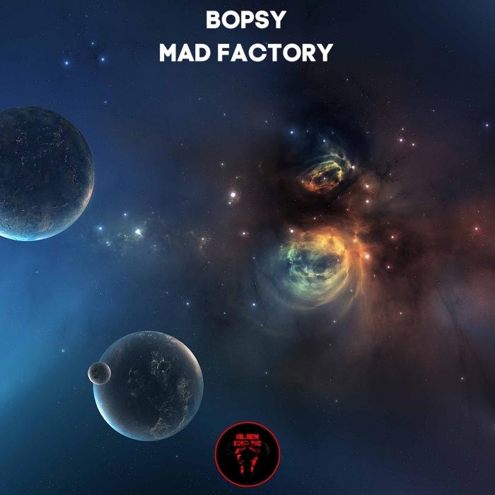 BOPSY - Mad Factory