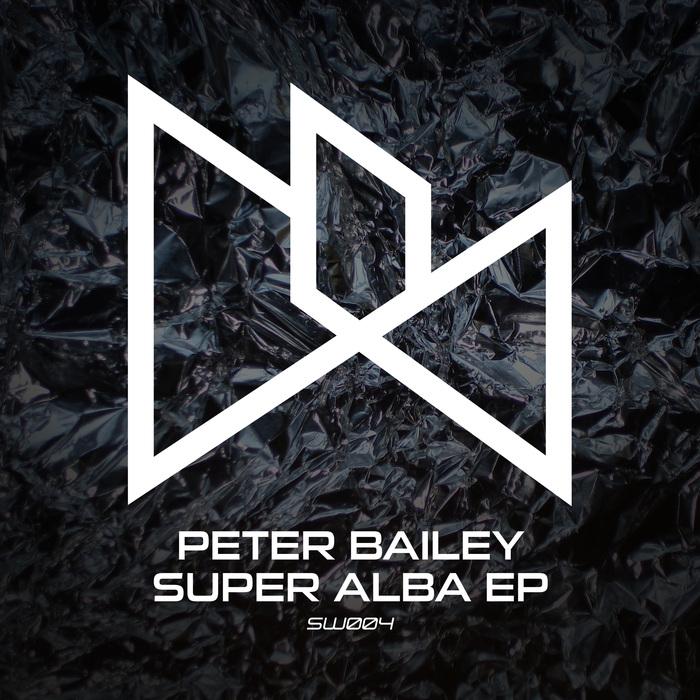 PETER BAILEY - Super Alba EP