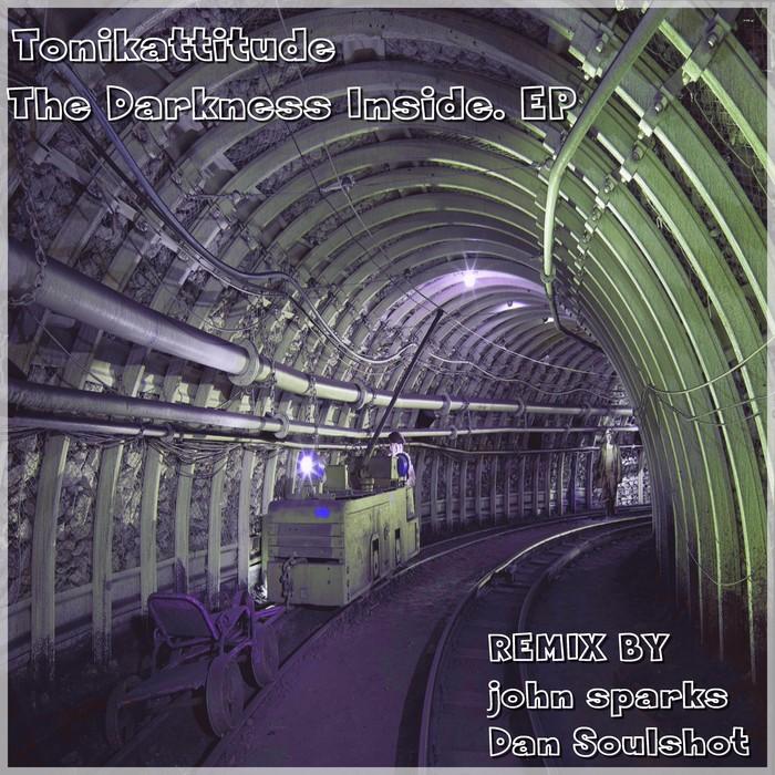 TONIKATTITUDE - The Darkness Inside EP