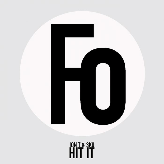 3K0/IONT - Hit It
