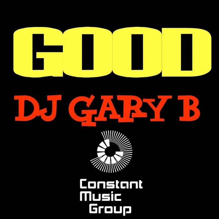 DJ GARY B - Good