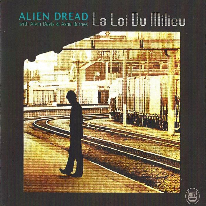ALIEN DREAD/ALVIN DAVIS/ASHA BARNES - La Loi Du Milieu