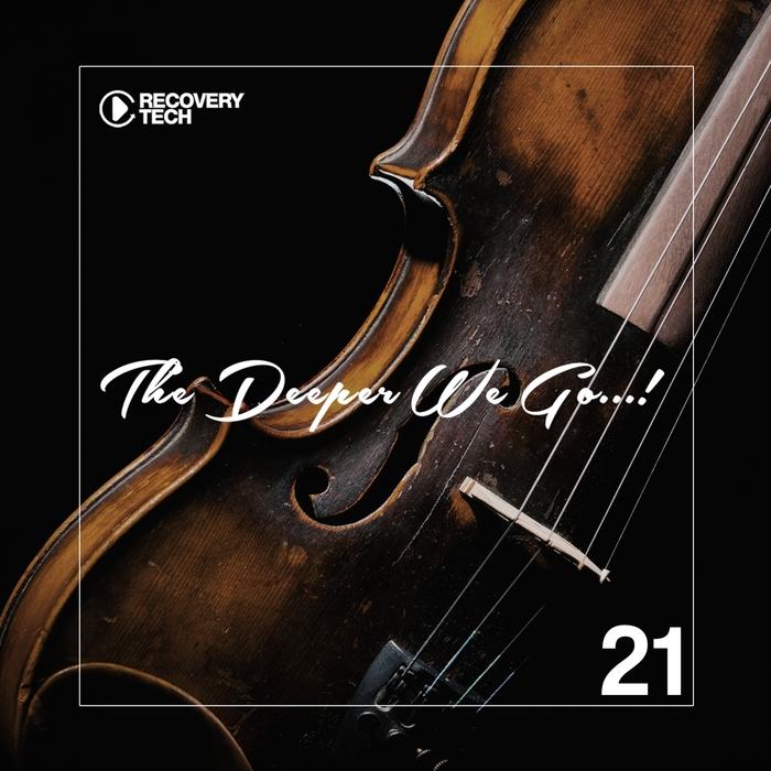 VARIOUS - The Deeper We Go... Vol 21