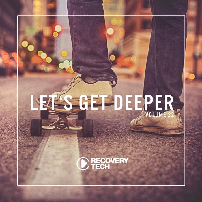 VARIOUS - Let's Get Deeper Vol 22