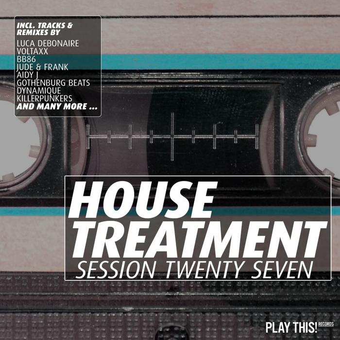 VARIOUS - House Treatment (Session Twenty Seven)