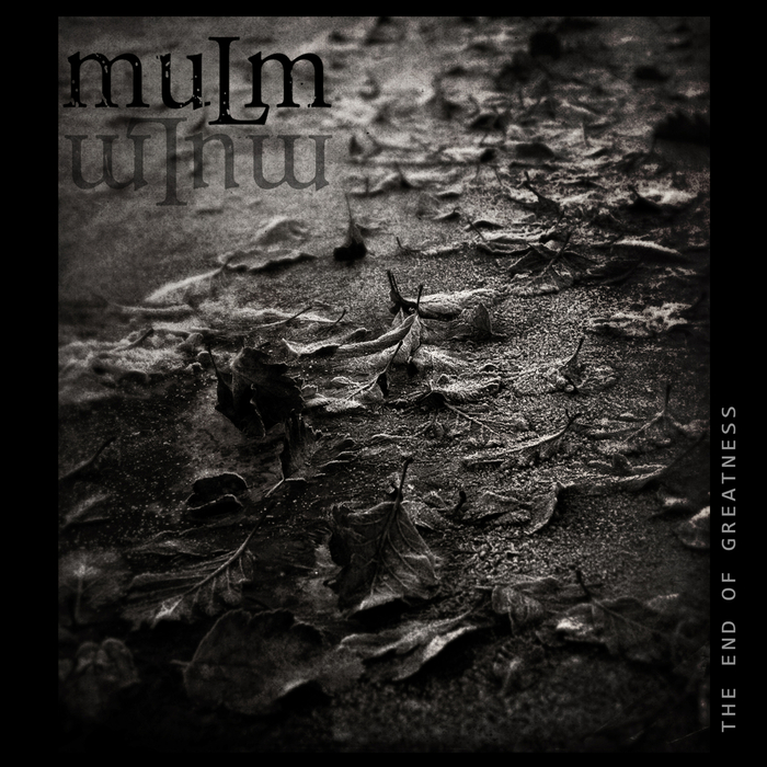 MULM - The End Of Greatness