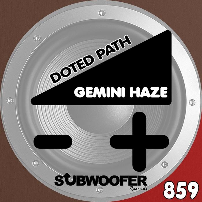 GEMINI HAZE - Doted Path