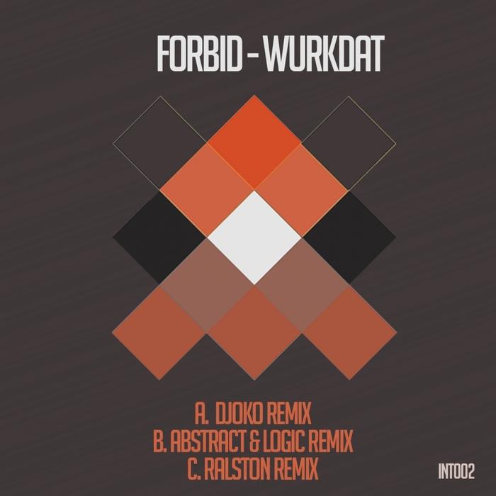 FORBID - Wurkdat/Remixes