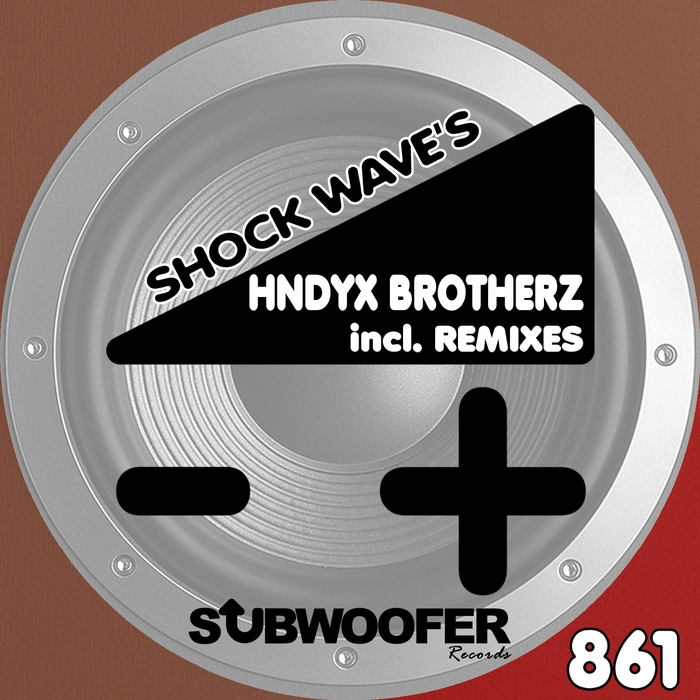HNDYX BROTHERZ - Shock Wave's