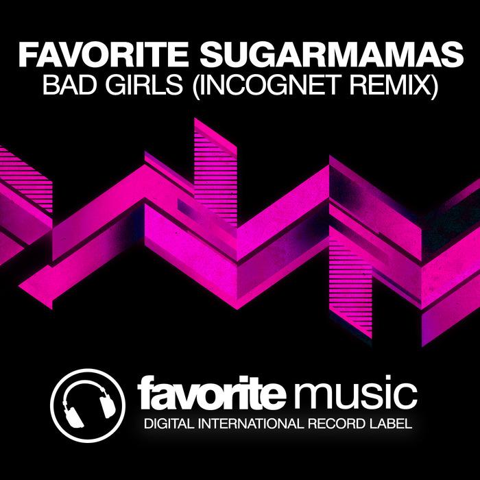 DJ FAVORITE & SUGARMAMMAS - Bad Girls