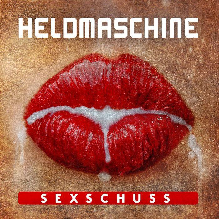 HELDMASCHINE - Sexschuss