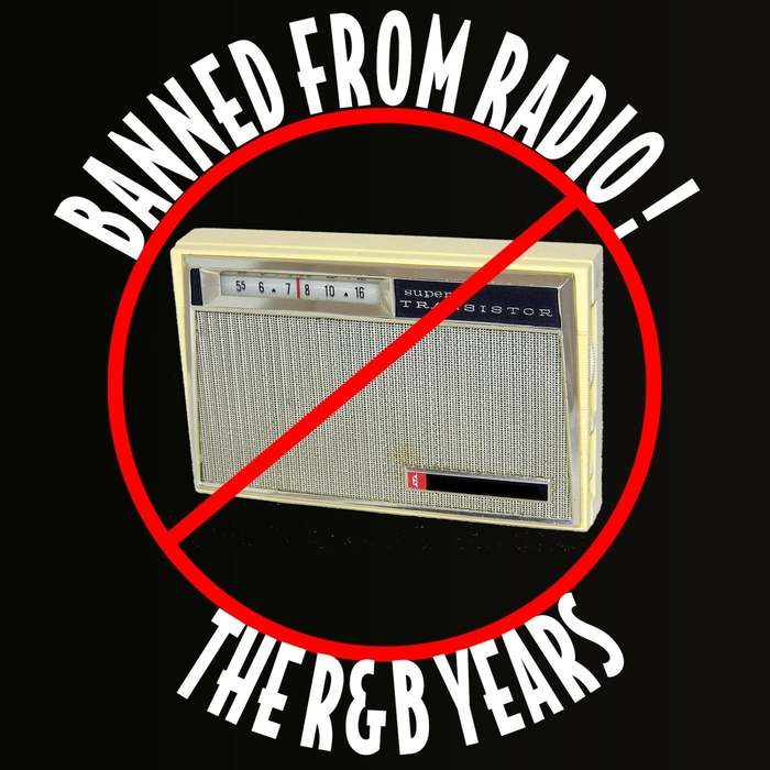 VARIOUS - Banned From Radio! The R&B Years