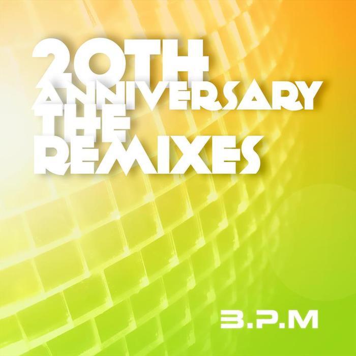 BPM - The 20th Anniversary The Remixes