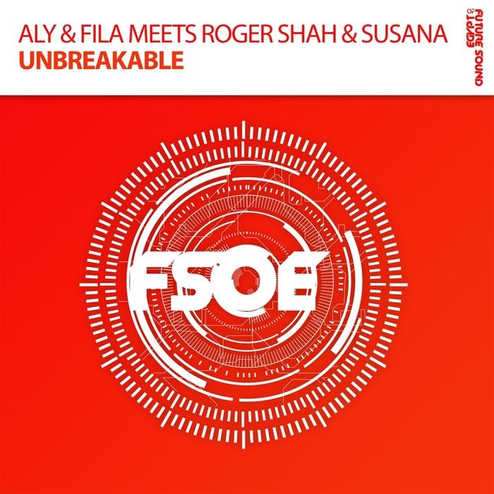 ALY & FILA/ROGER SHAH/SUSANA - Unbreakable