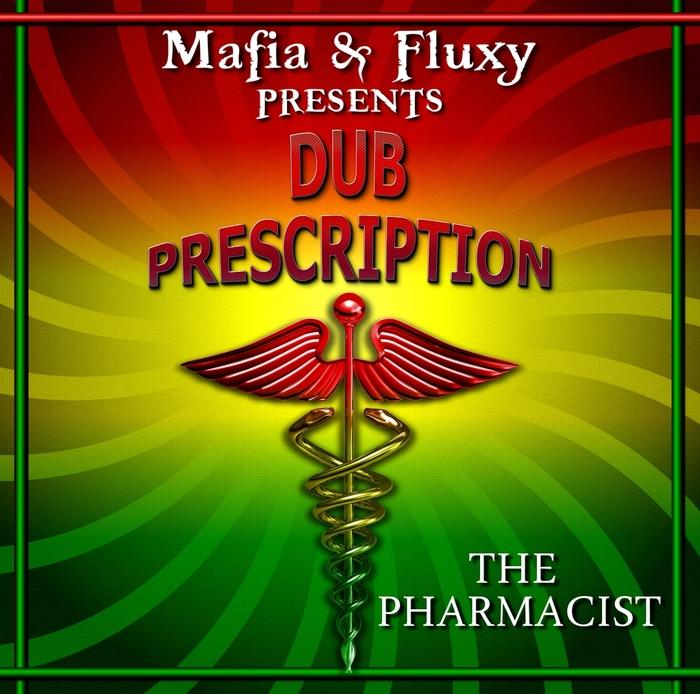 MAFIA & FLUXY - Dub Prescription (The Pharmacist)