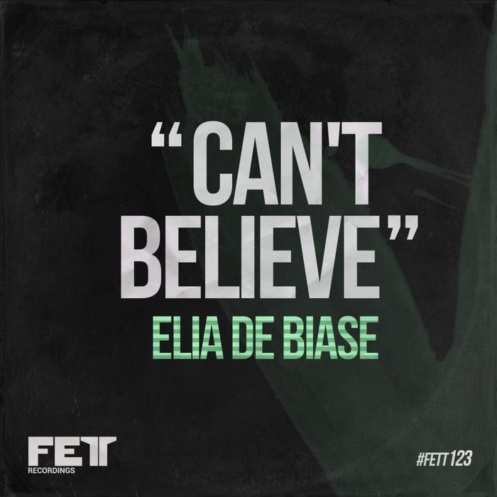 ELIA DE BIASE - Can't Believe