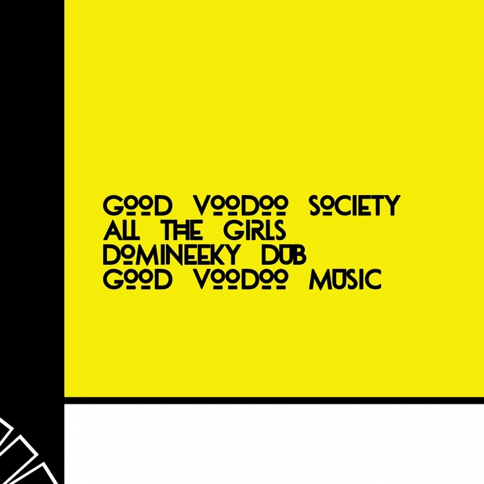 GOOD VOODOO SOCIETY - All The Girls