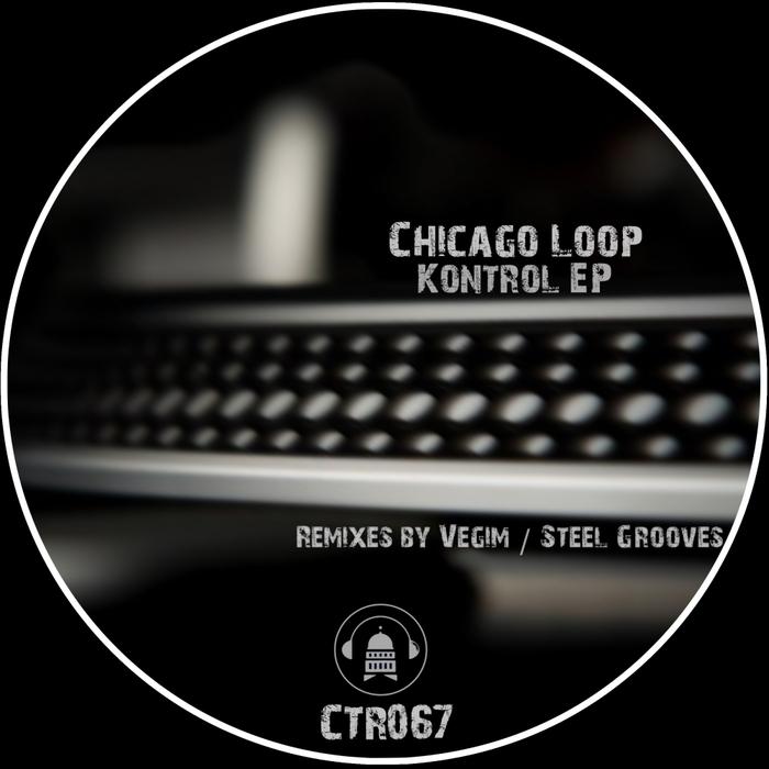 CHICAGO LOOP - Kontrol EP
