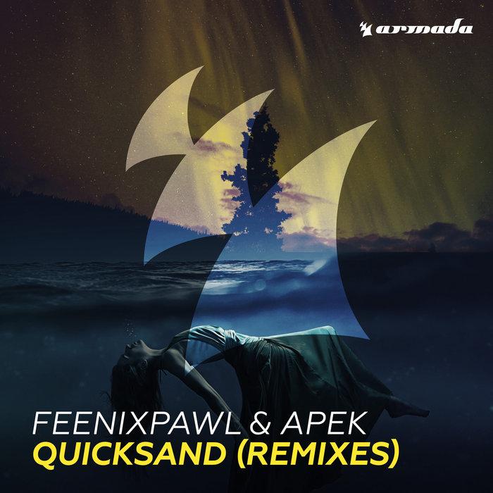 FEENIXPAWL & APEK - Quicksand