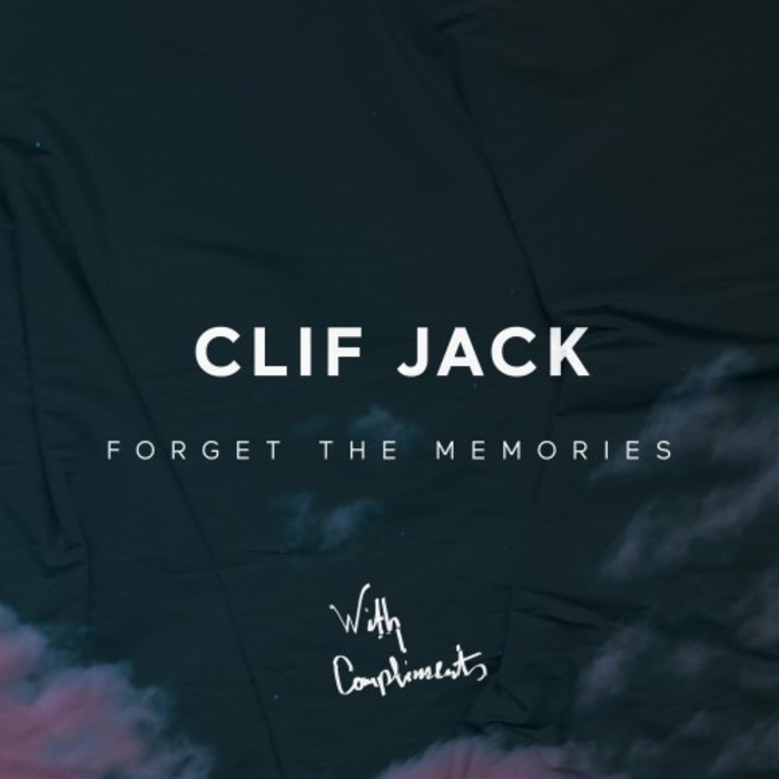 CLIF JACK - Forget The Memories EP