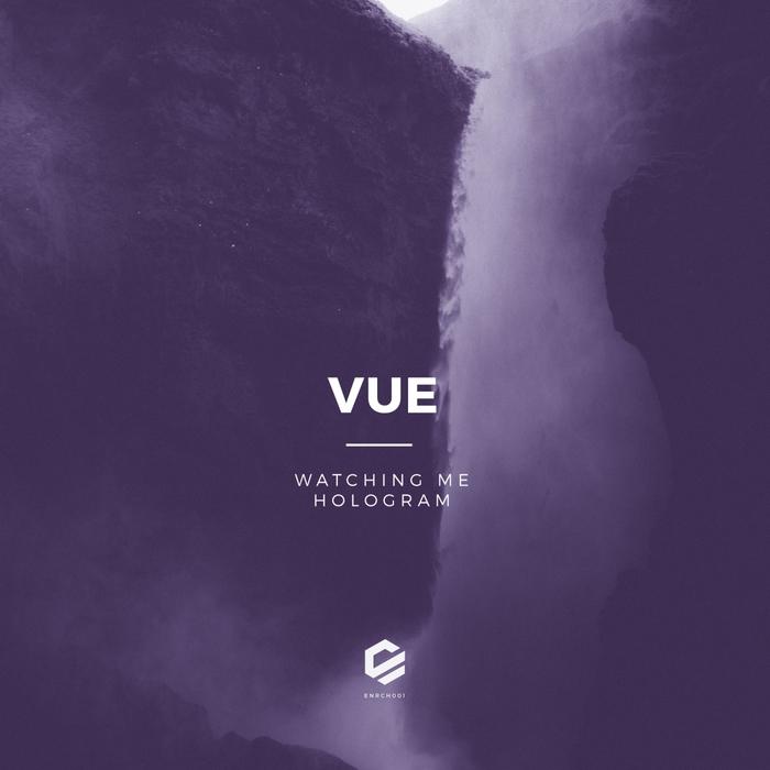 VUE - Watching Me/Hologram