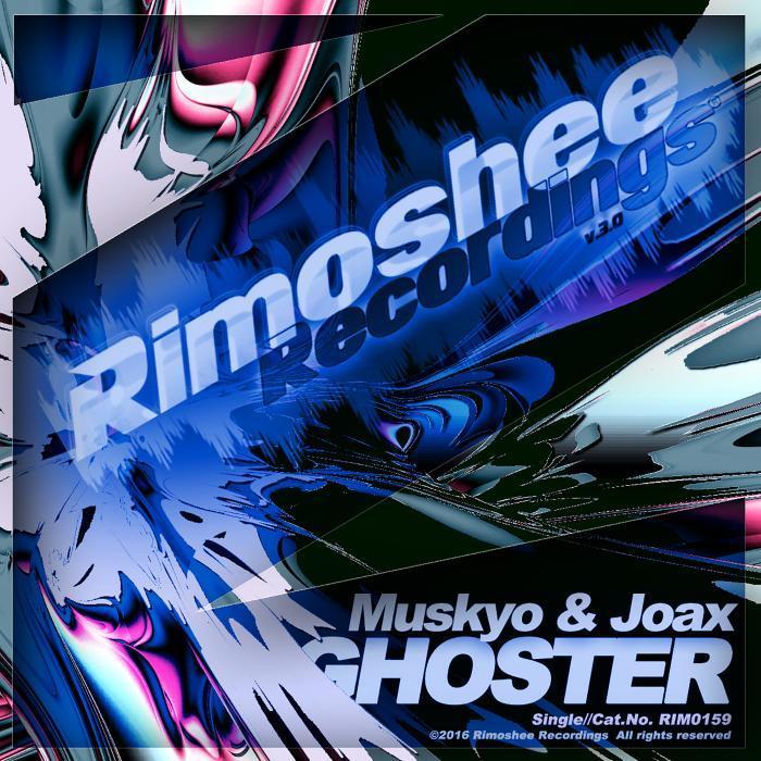 JOAX/MUSKYO - Ghoster
