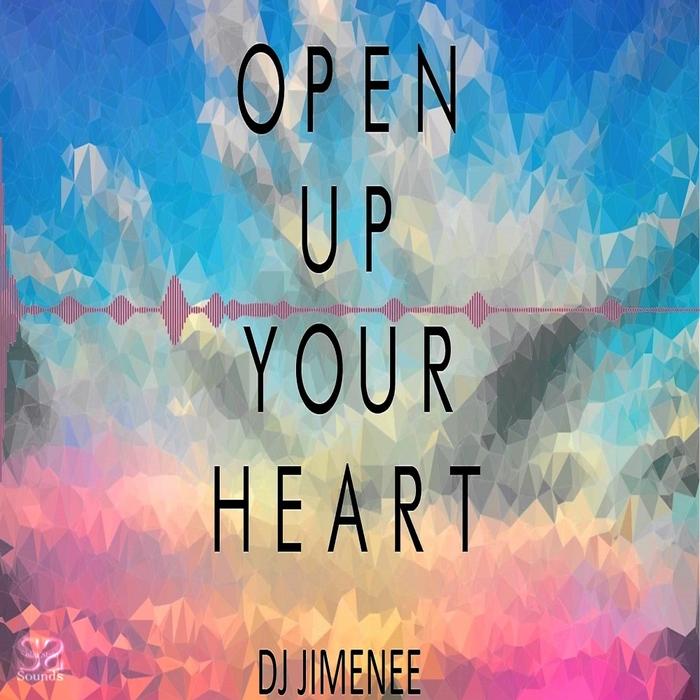 DJ JIMENEE - Open Up Your Heart
