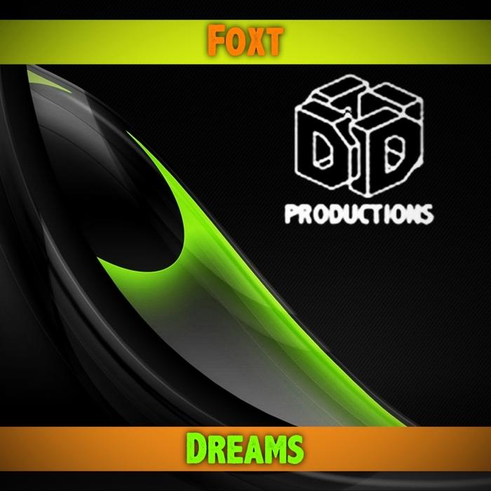 FOXT - Dreams
