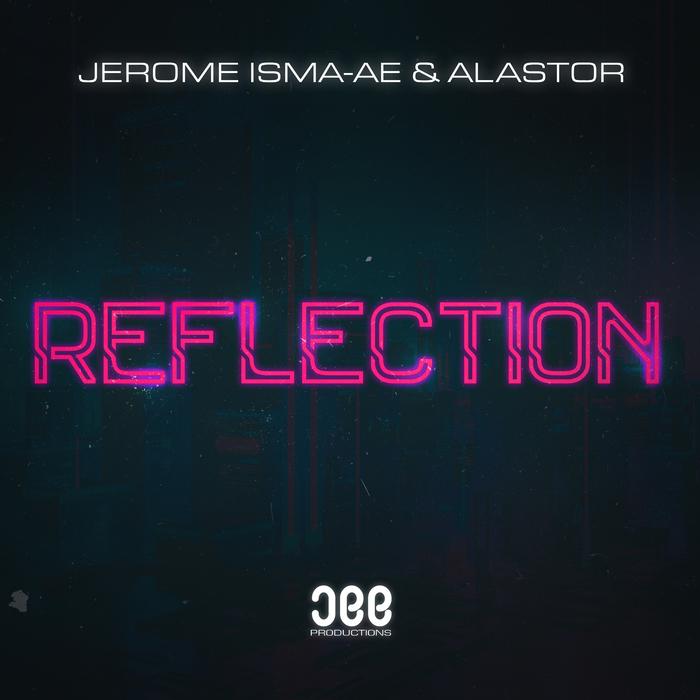 JEROME ISMA-AE & ALASTOR - Reflection