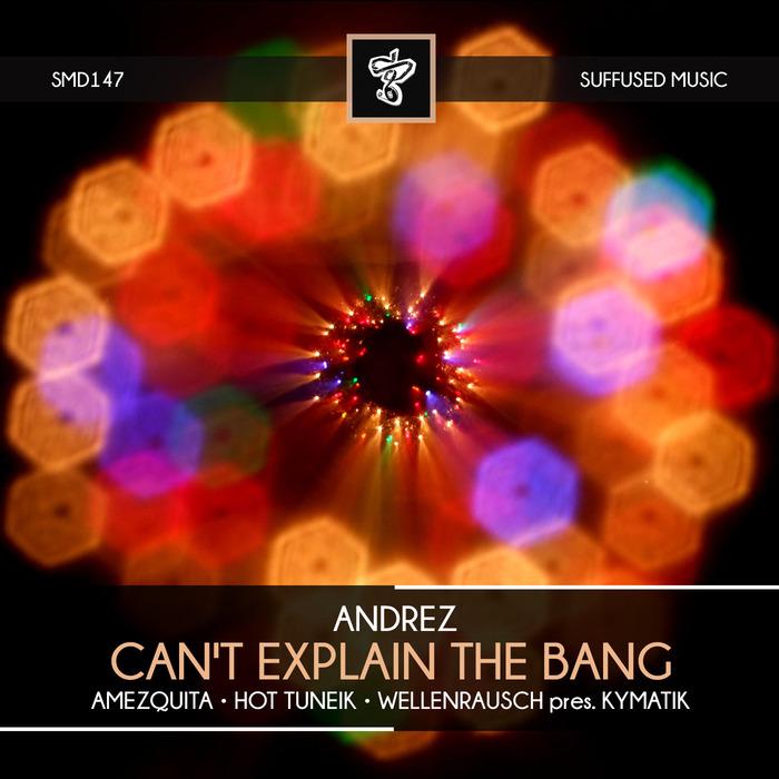 ANDREZ - Can't Explain The Bang