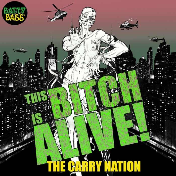 THE CARRY NATION - The Bitch Is Alive (feat Viva Ruiz) (Remixes)