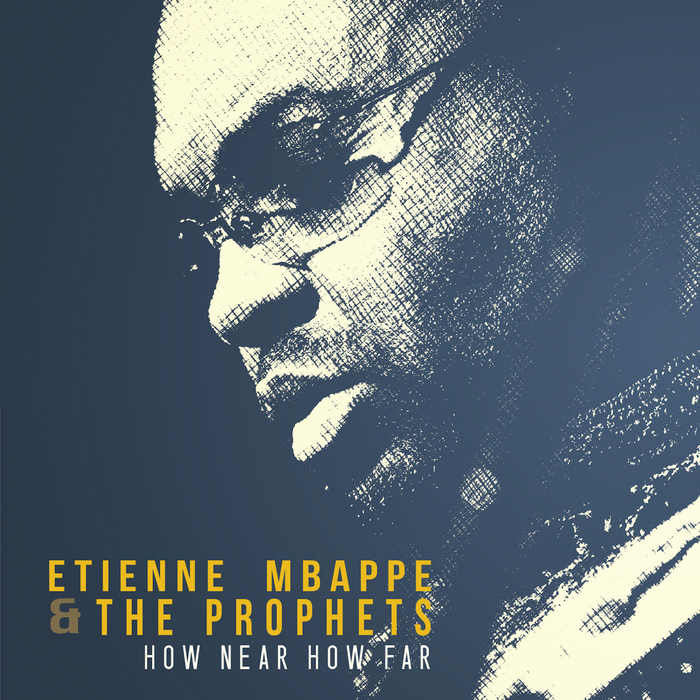ETIENNE MBAPPE & THE PROPHETS - How Near How Far