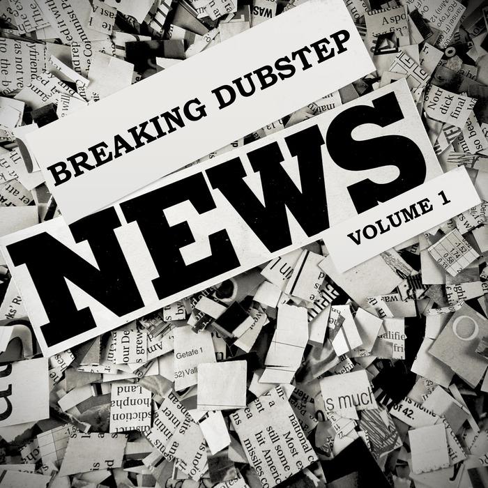 VARIOUS - Breaking Dubstep News Vol 1