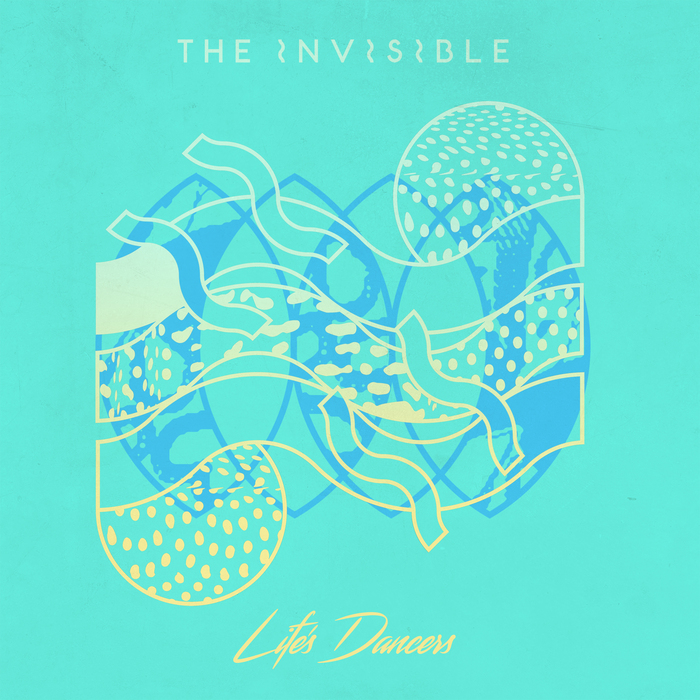 THE INVISIBLE - Life's Dancers