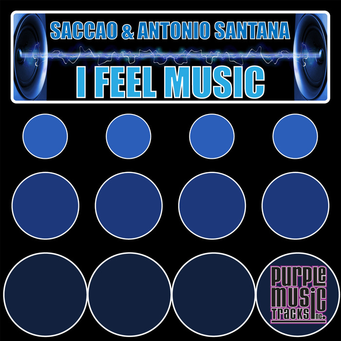 SACCAO & ANTONIO SANTANA - I Feel Music EP