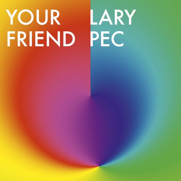 LARY PEC - Your Friend