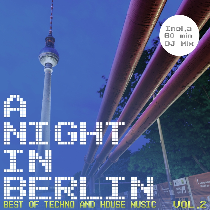 VARIOUS - A Night In Berlin Vol 2 - Best Of Techno And House Music