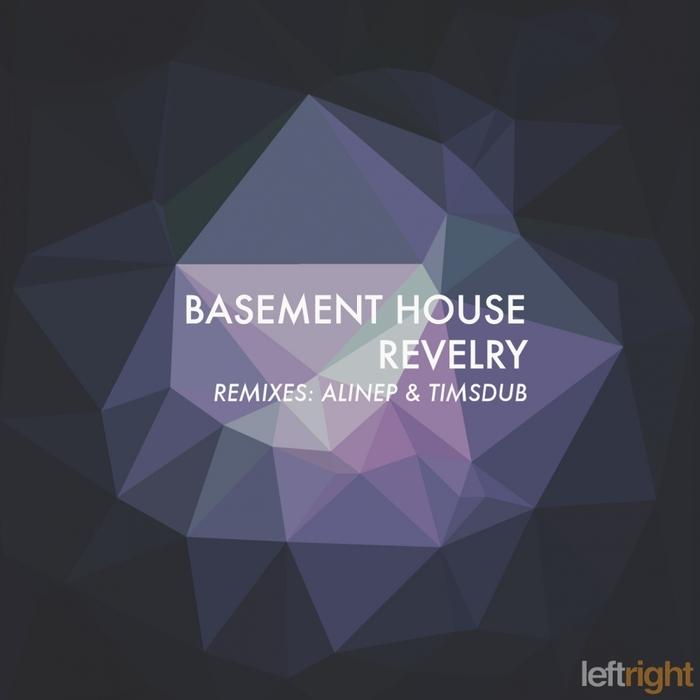 BASEMENT HOUSE - Revelry
