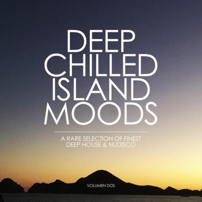 VARIOUS - Deep Chilled Island Moods (Volumen Dos)